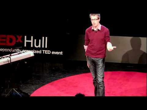 TEDxHull - Luke Williams - Why Don't You?