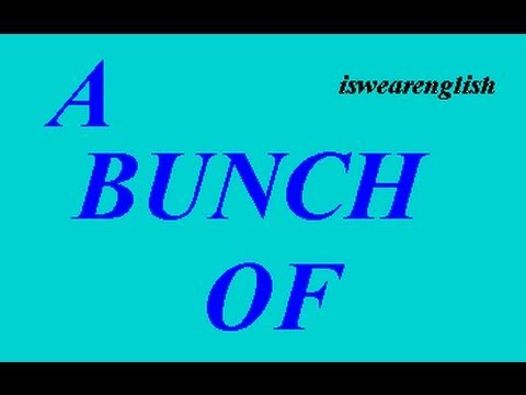 A Bunch Of - An Explanation - ESL British English Pronunciation