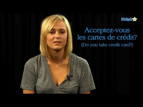 How to Say 'Do You Take Credit Card?' in French