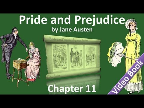 Chapter 11 - Pride and Prejudice by Jane Austen