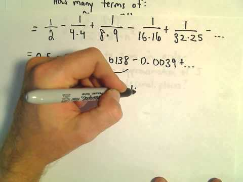 Alternating Series - Error Estimation