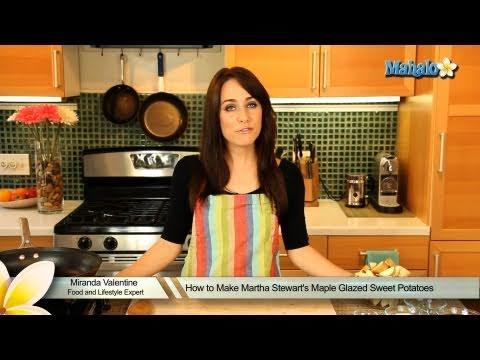 How to Make Martha Stewart's Maple Glazed Sweet Potatoes