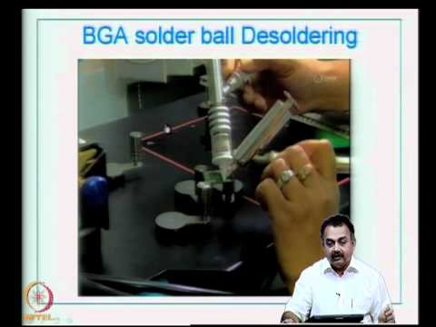 Mod-07 Lec-35 Vapour phase soldering, BGA soldering and Desoldering/Repair; SMT failures