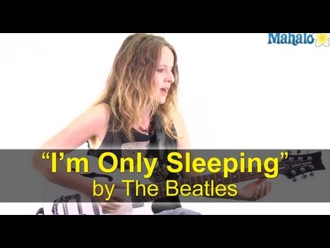 "How to Play ""I'm Only Sleeping"" by The Beatles on Guitar"