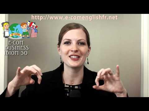 Apprendre l'Anglais en Ligne: Business Idioms 29/50