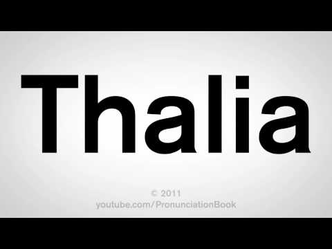How To Pronounce Thalia
