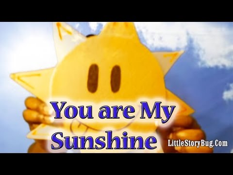 Preschool Songs - You Are My Sunshine - littlestorybug