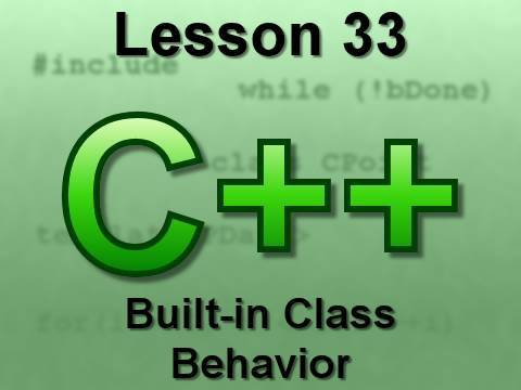 C++ Console Lesson 33: Built-in Class Behavior