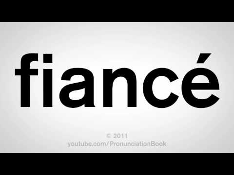 How To Pronounce Fiancé