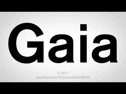 How To Pronounce Gaia