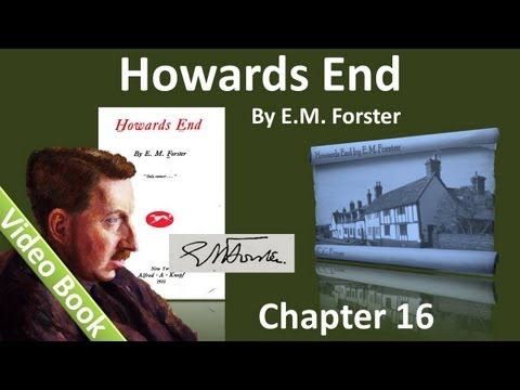 Chapter 16 - Howards End by E. M. Forster