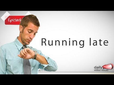 Daily Video vocabulary - Daily English Vocabulary  - E01 - Running late