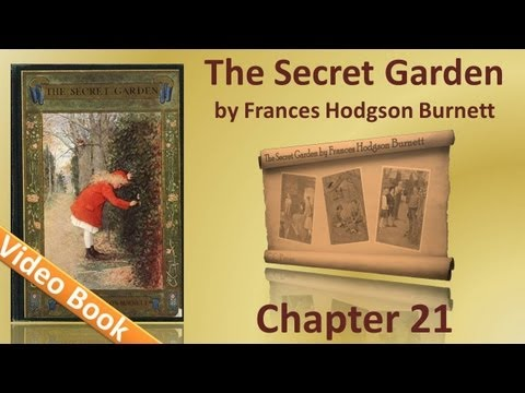 Chapter 21 - The Secret Garden by Frances Hodgson Burnett