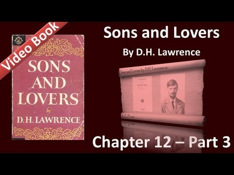 Chapter 12-3 - Sons and Lovers by D. H. Lawrence