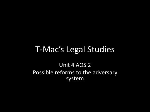 VCE Legal Studies - Unit 4 AOS2 - Possible reforms to the adversary system