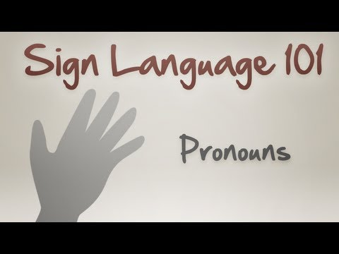 Sign Language 101: Pronouns