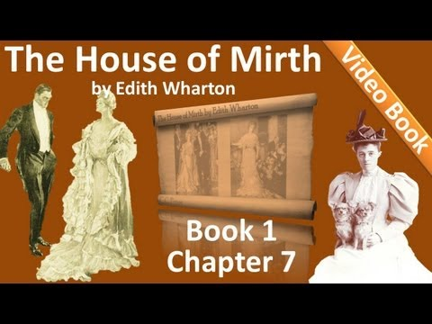 Book 1 - Chapter 07 - The House of Mirth by Edith Wharton