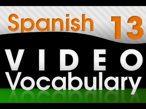 Learn Spanish - Video Vocabulary #13