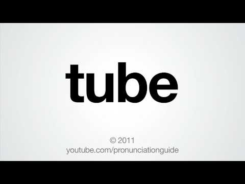 How To Pronounce Tube