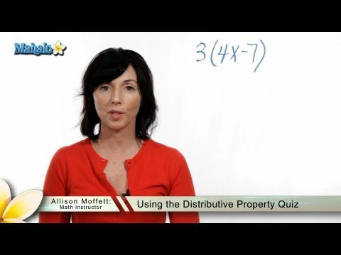 Using the Distributive Property Quiz