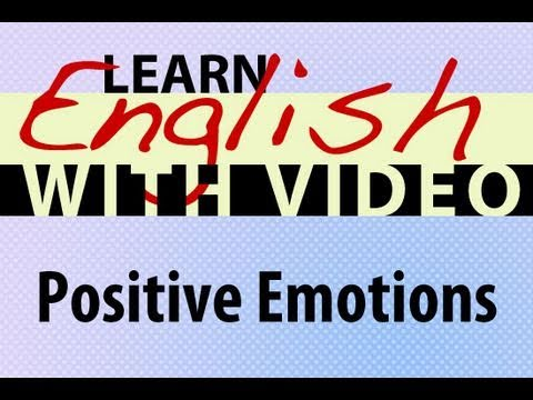 Learn English with Video - Positive Emotions