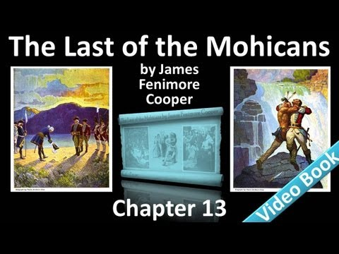 Chapter 13 - The Last of the Mohicans by James Fenimore Cooper