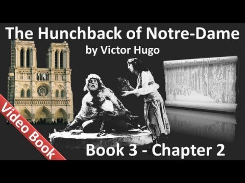 Book 03 - Chapter 2 - The Hunchback of Notre Dame by Victor Hugo