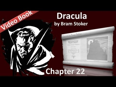 Chapter 22 - Dracula by Bram Stoker
