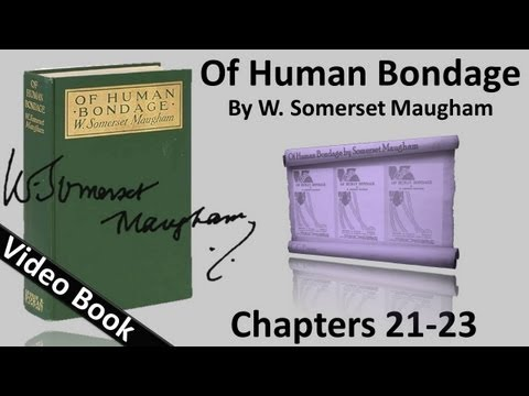 Chs 021-023 - Of Human Bondage by W. Somerset Maugham