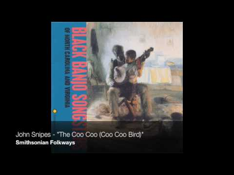 "John Snipes - ""The Coo Coo (Coo Coo Bird)"""