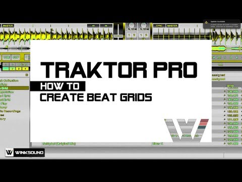 Traktor Pro: How To Create Beat Grids | WinkSound