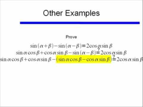 Video 39 Using Sum and Diff Identities to Prove