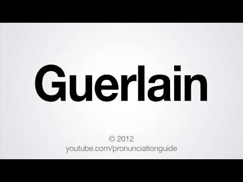 How to Pronounce Guerlain