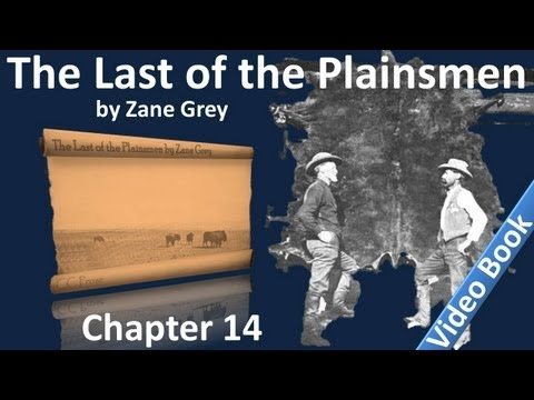 Chapter 14 - The Last of the Plainsmen by Zane Grey
