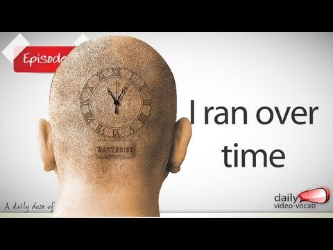 Daily Video vocabulary - Daily English Vocabulary E-03  - I ran over time