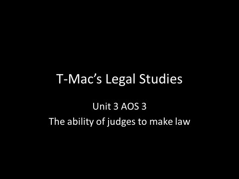 VCE Legal Studies - Unit 3 AOS3 - The ability of judges to make law