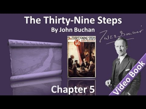 Chapter 05 - The Thirty-Nine Steps by John Buchan