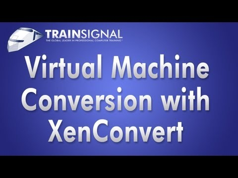 XenServer 6  - Convert to a Virtual Machine with XenConvert