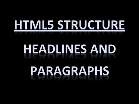 HTML5 Structure - Headlines and Paragraphs
