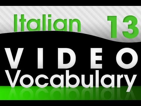 Learn Italian - Video Vocabulary #13