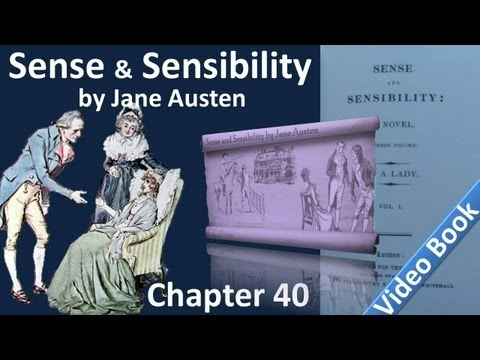 Chapter 40 - Sense and Sensibility by Jane Austen