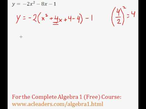 (Algebra 1) Quadratics - Completing the Square Pt. 9