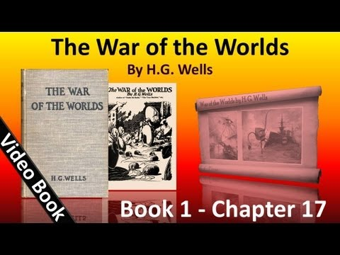 Book 1 - Ch 17 - The War of the Worlds by H. G. Wells