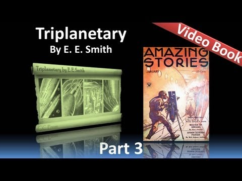 Part 3 - Triplanetary Audiobook by E. E. Smith (Chs 9-12)
