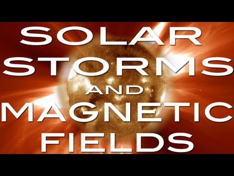 SOLAR STORMS and Magnetic Fields!! - ______ #3