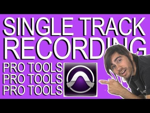 Recording a Single Track - Pro Tools 9
