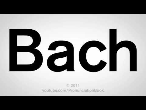 How To Pronounce Bach