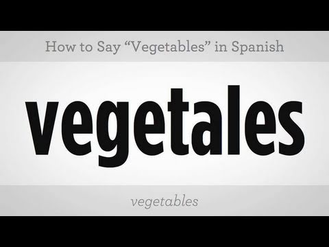 "How to Say ""Vegetables"" in Spanish"