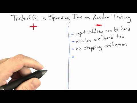 Tradeoffs in Random Testing - Software Testing - Random Testing - Udacity