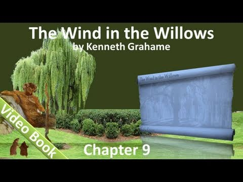 Chapter 09 - The Wind in the Willows by Kenneth Grahame